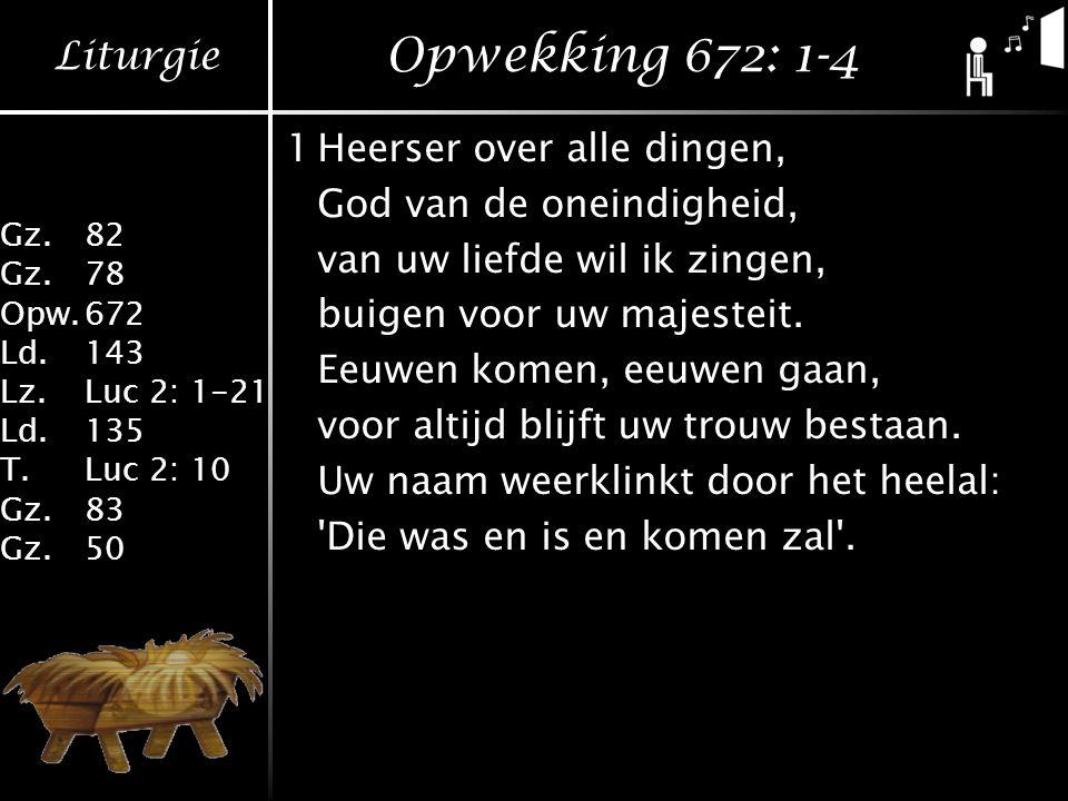 Opwekking 672: 1-4 1 Heerser over alle dingen,