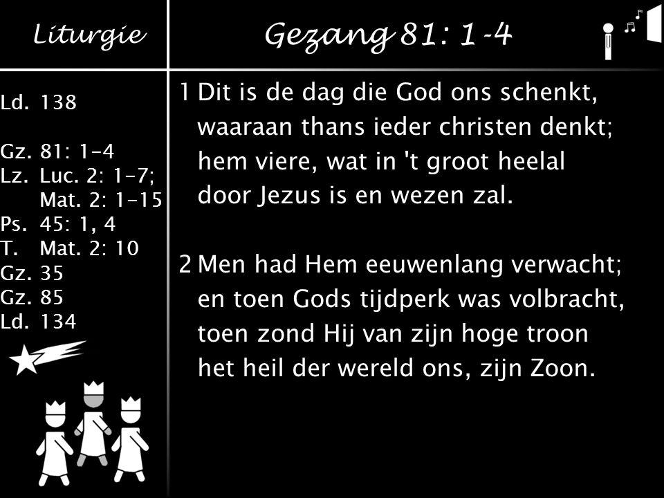 Gezang 81: 1-4 1 Dit is de dag die God ons schenkt,