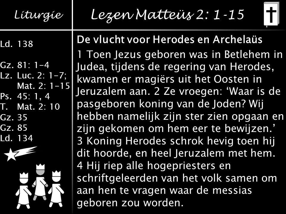 Lezen Matteüs 2: 1-15 De vlucht voor Herodes en Archelaüs