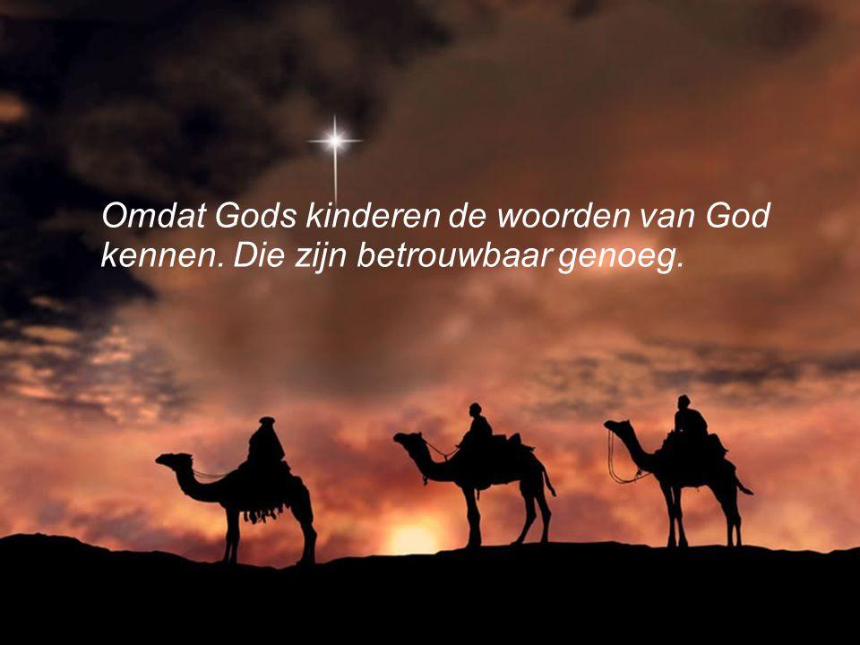 Omdat Gods kinderen de woorden van God kennen