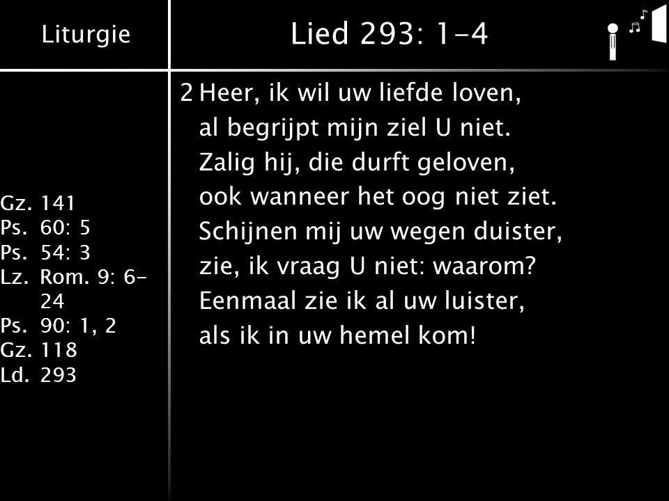 Lied 293: 1-4 2 Heer, ik wil uw liefde loven,
