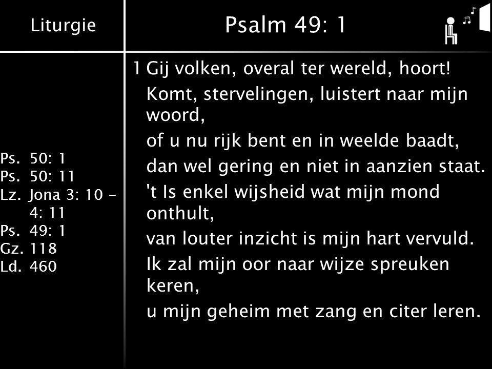 Psalm 49: 1 1 Gij volken, overal ter wereld, hoort!