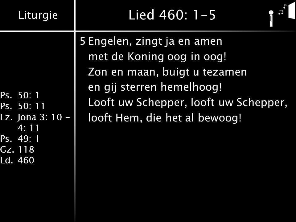 Lied 460: 1-5 5 Engelen, zingt ja en amen met de Koning oog in oog!