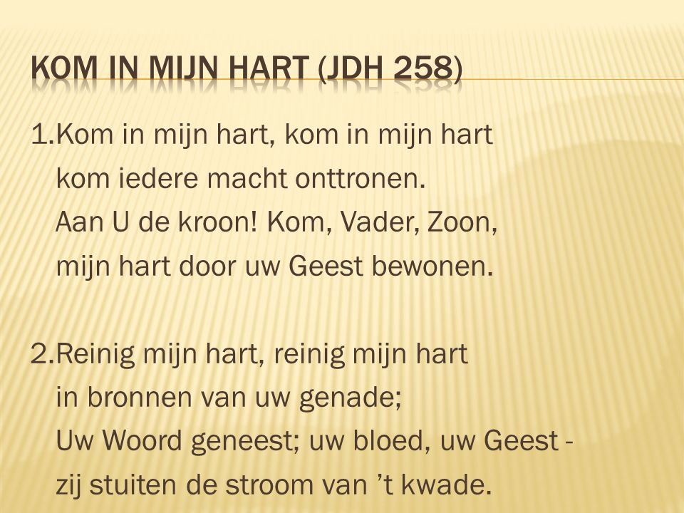 Kom in mijn hart (JdH 258)