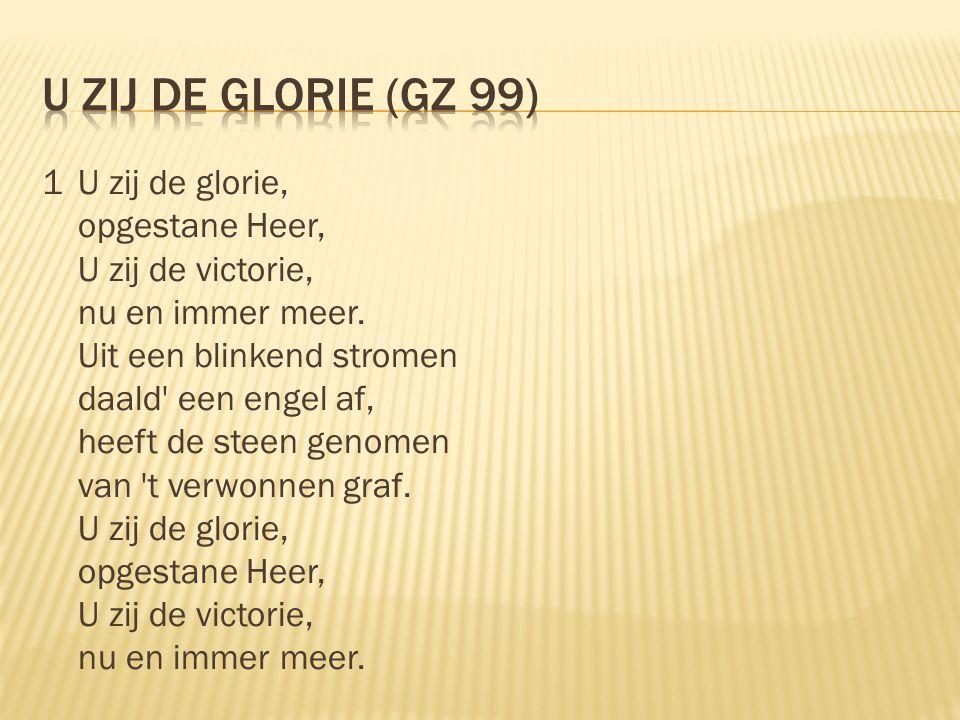 U zij de glorie (gz 99)