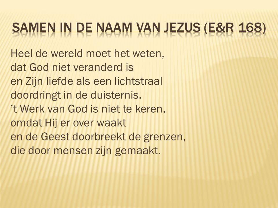 Samen in de naam van jezus (E&R 168)