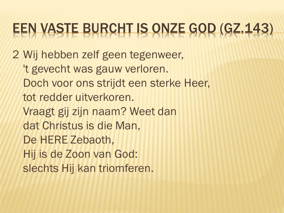 Een vaste burcht is onze god (Gz.143)