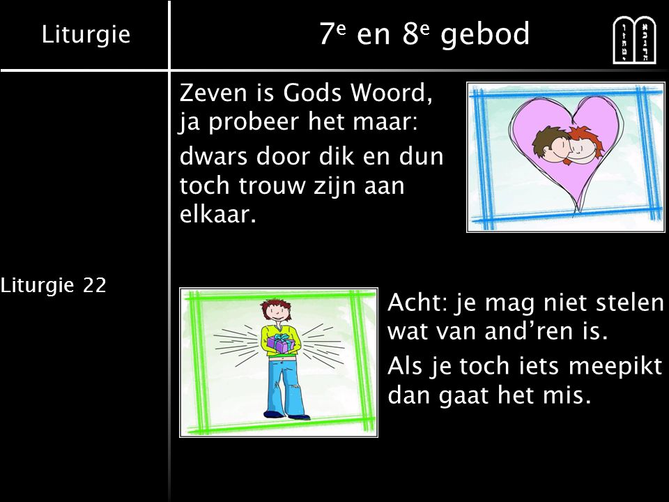 7e en 8e gebod Zeven is Gods Woord, ja probeer het maar: