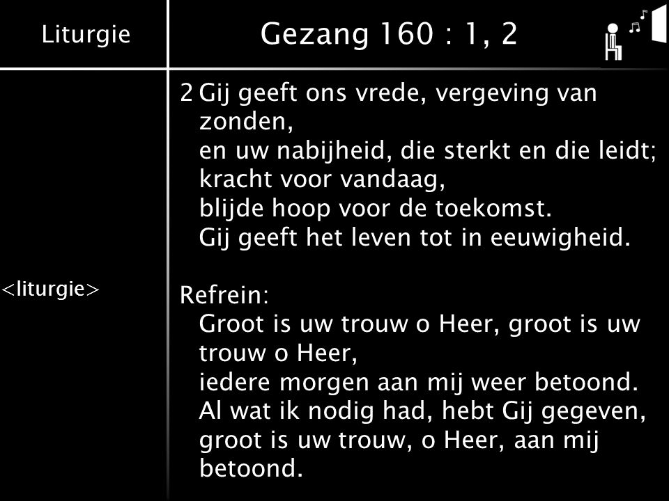 Gezang 160 : 1, 2