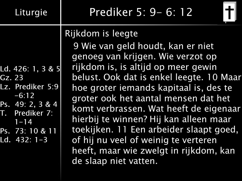 Prediker 5: 9- 6: 12 Rijkdom is leegte