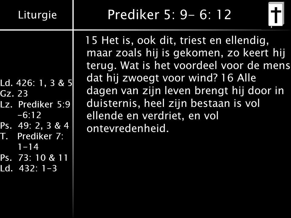 Prediker 5: 9- 6: 12