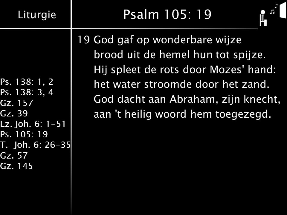 Psalm 105: 19 19 God gaf op wonderbare wijze