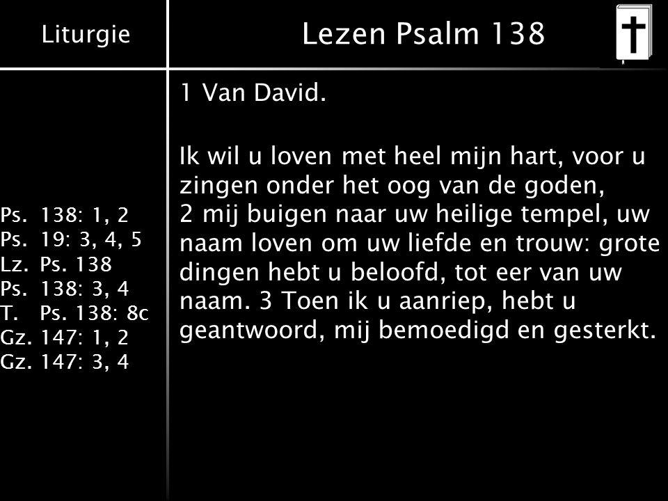 Lezen Psalm 138 1 Van David.