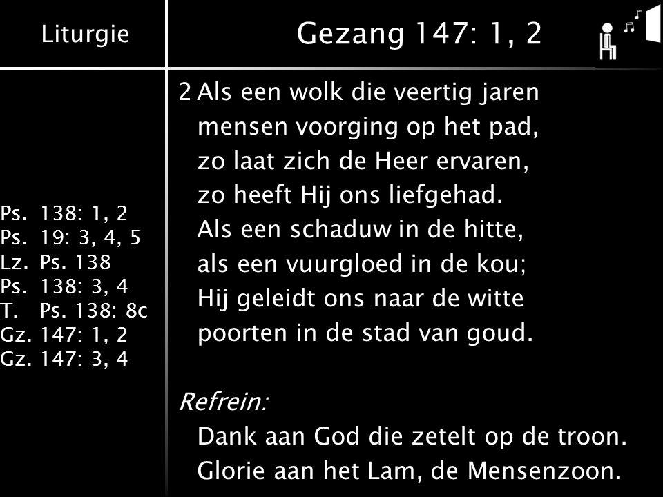 Gezang 147: 1, 2 2 Als een wolk die veertig jaren