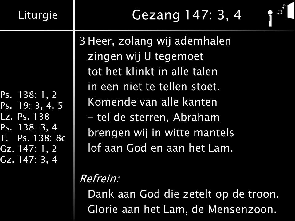 Gezang 147: 3, 4 3 Heer, zolang wij ademhalen zingen wij U tegemoet