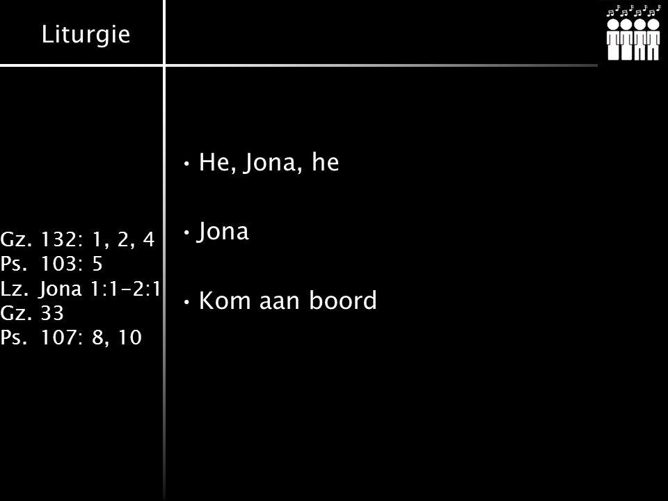 He, Jona, he Jona Kom aan boord