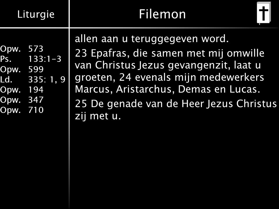 Filemon allen aan u teruggegeven word.