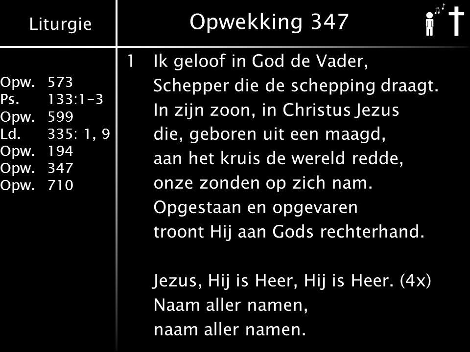 Opwekking 347 1 Ik geloof in God de Vader,