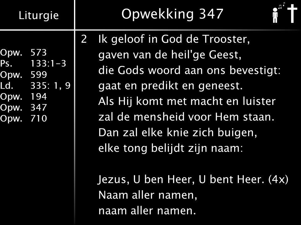 Opwekking 347 2 Ik geloof in God de Trooster,