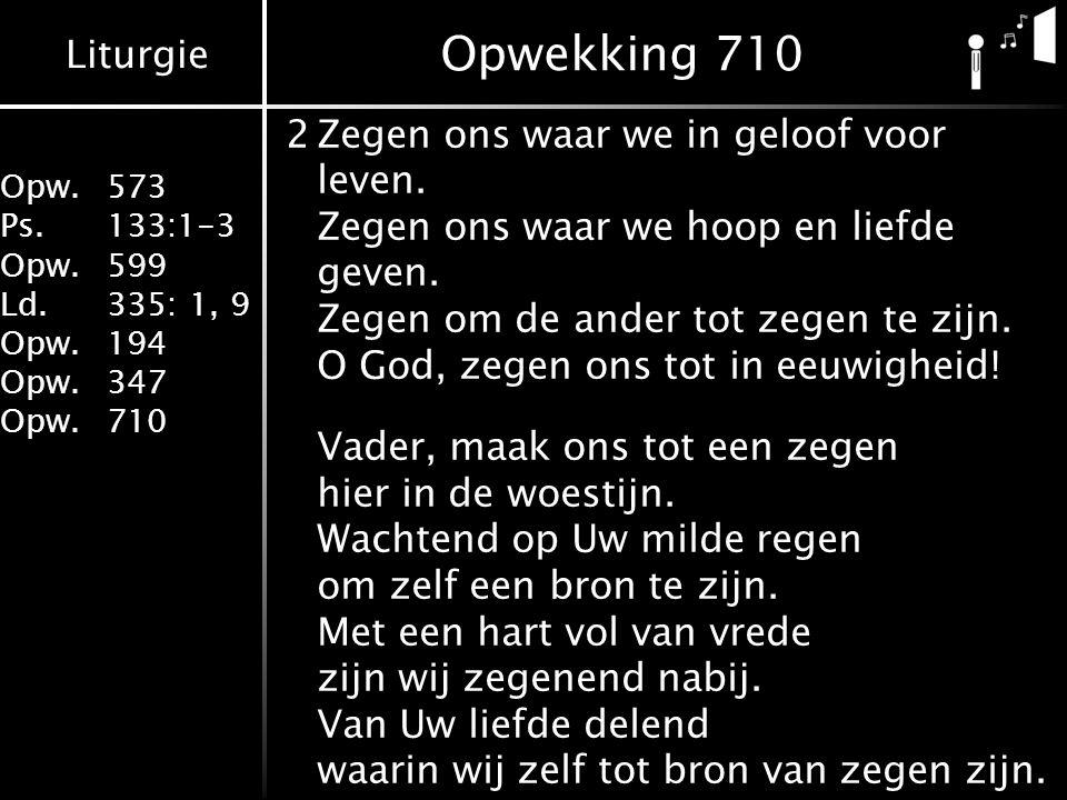 Opwekking 710 2 Zegen ons waar we in geloof voor leven.