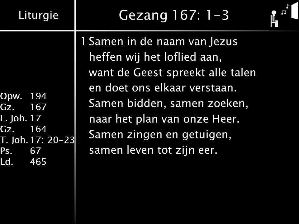 Gezang 167: 1-3 1 Samen in de naam van Jezus