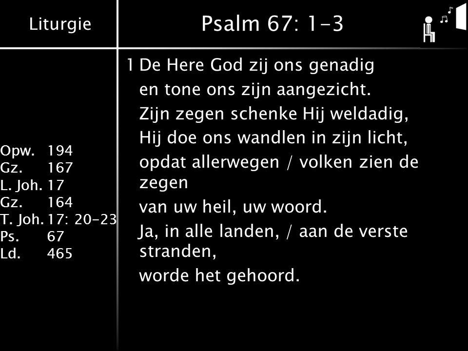 Psalm 67: 1-3 1 De Here God zij ons genadig