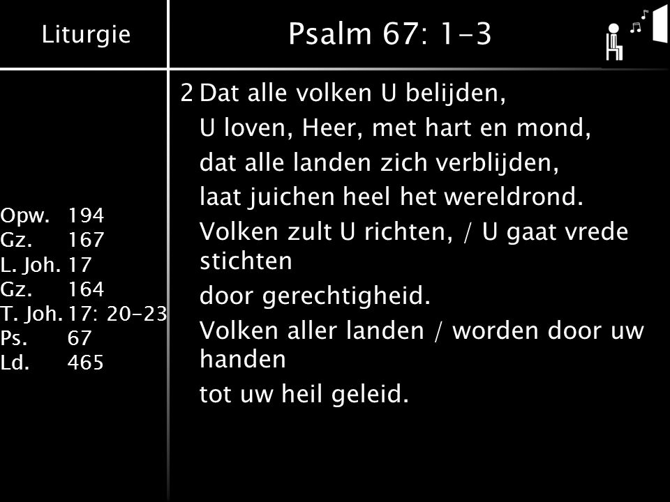 Psalm 67: 1-3 2 Dat alle volken U belijden,