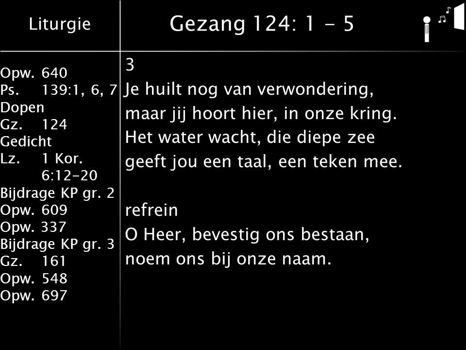 Gezang 124: 1 - 5 3 Je huilt nog van verwondering,