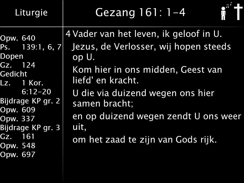 Gezang 161: 1-4 4 Vader van het leven, ik geloof in U.