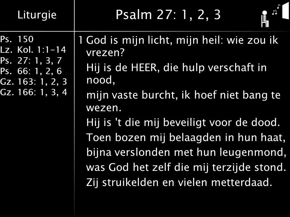 Psalm 27: 1, 2, 3