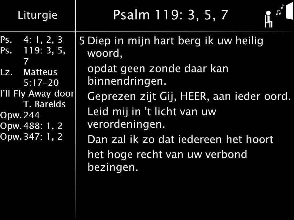 Psalm 119: 3, 5, 7