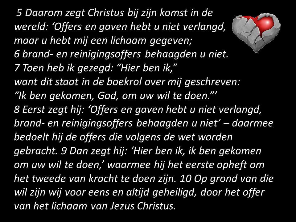 5 Daarom zegt Christus bij zijn komst in de