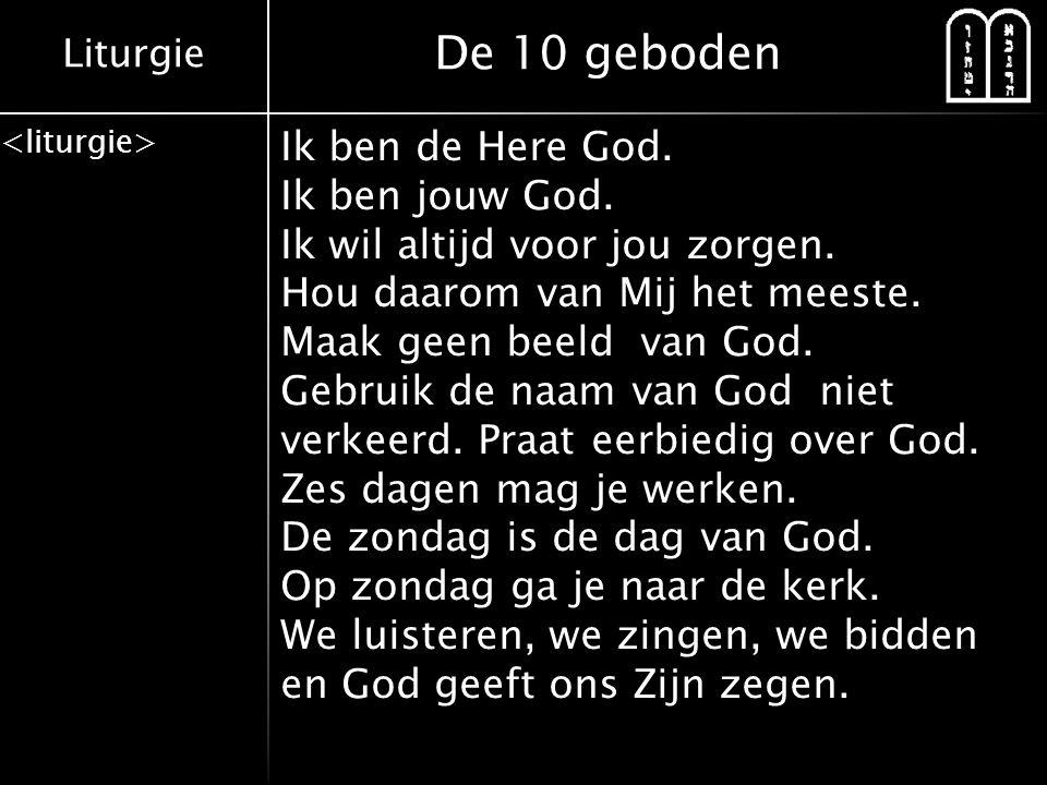 Vaak De 10 geboden Ik ben de Here God. Ik ben jouw God. Ik wil altijd  XT16