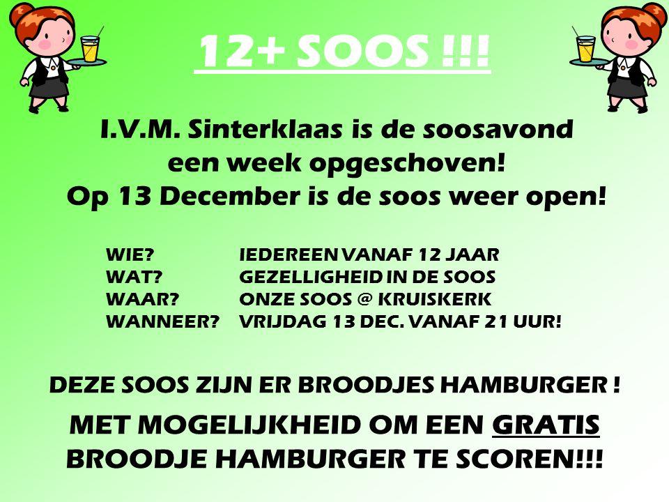 12+ SOOS !!! I.V.M. Sinterklaas is de soosavond een week opgeschoven!