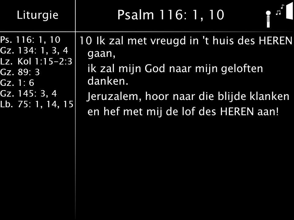 Psalm 116: 1, 10
