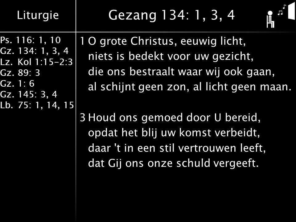 Gezang 134: 1, 3, 4