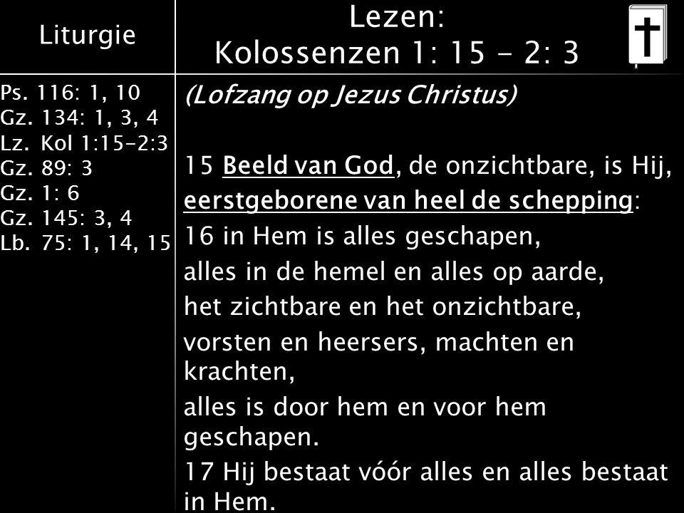 Lezen: Kolossenzen 1: 15 - 2: 3