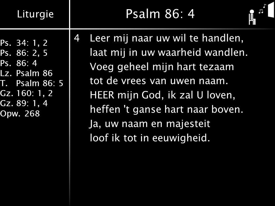 Psalm 86: 4 4 Leer mij naar uw wil te handlen,