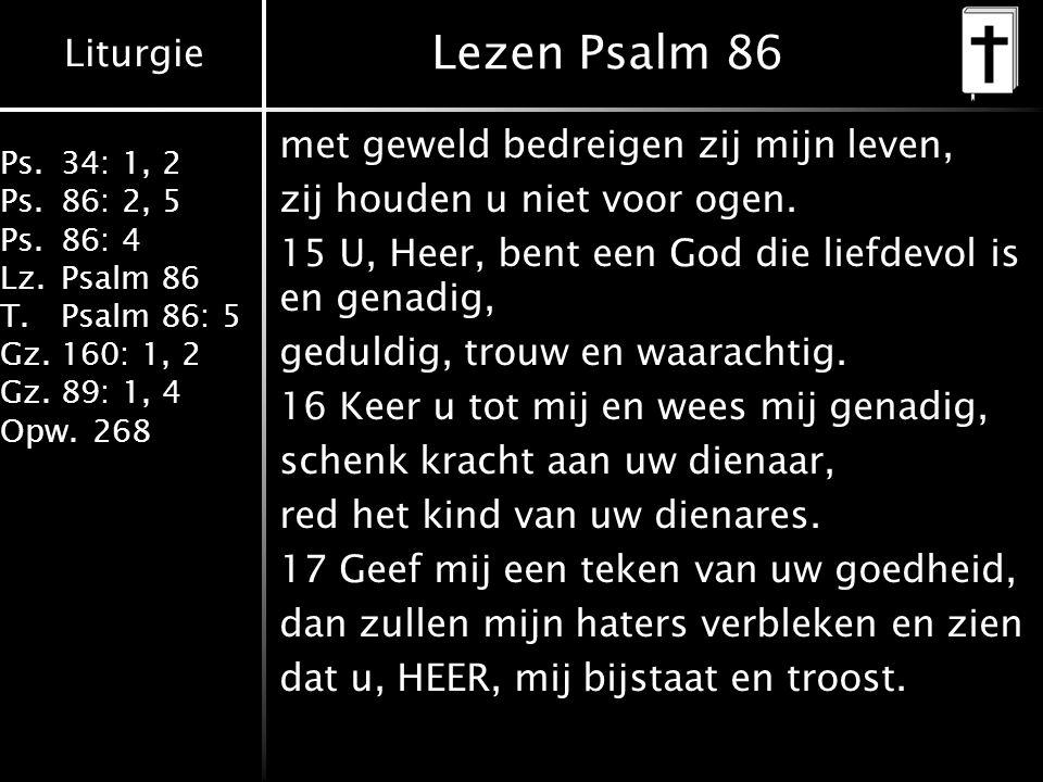 Lezen Psalm 86 met geweld bedreigen zij mijn leven,