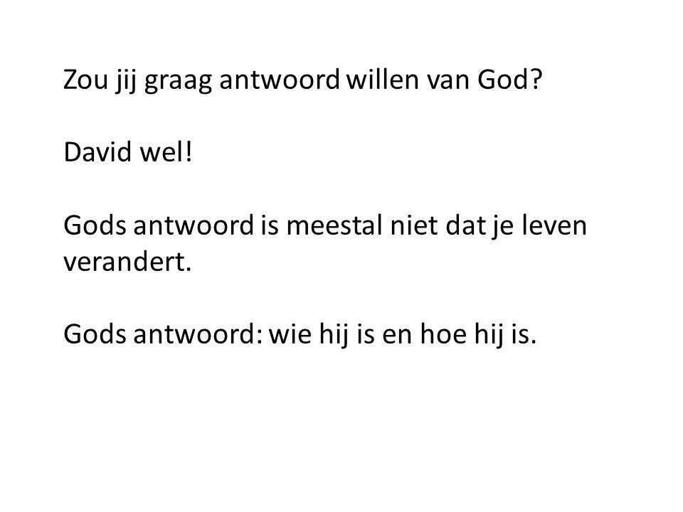 Zou jij graag antwoord willen van God