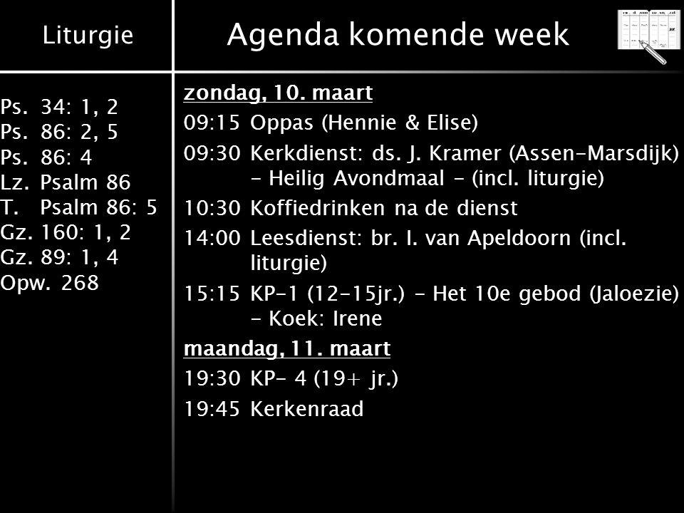 Agenda komende week zondag, 10. maart 09:15 Oppas (Hennie & Elise)