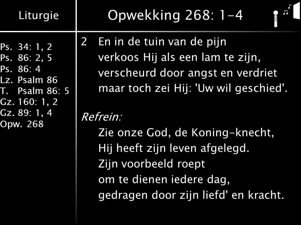Opwekking 268: 1-4 2 En in de tuin van de pijn