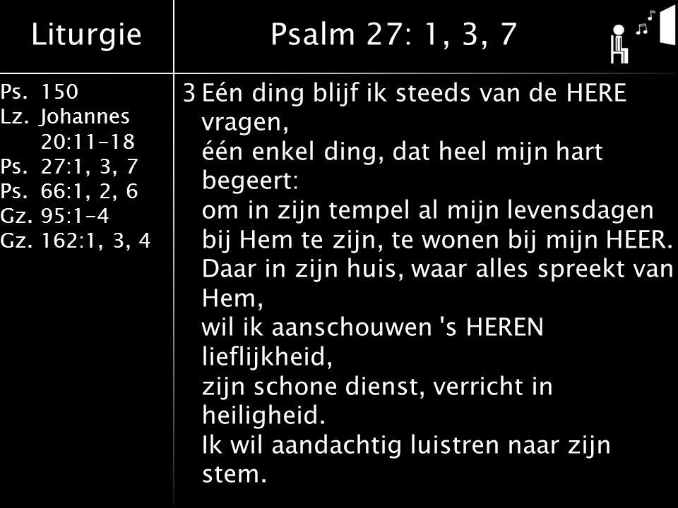Psalm 27: 1, 3, 7