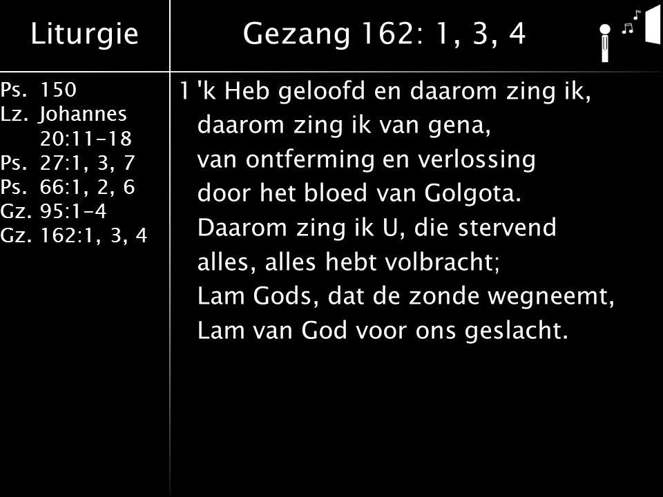 Gezang 162: 1, 3, 4