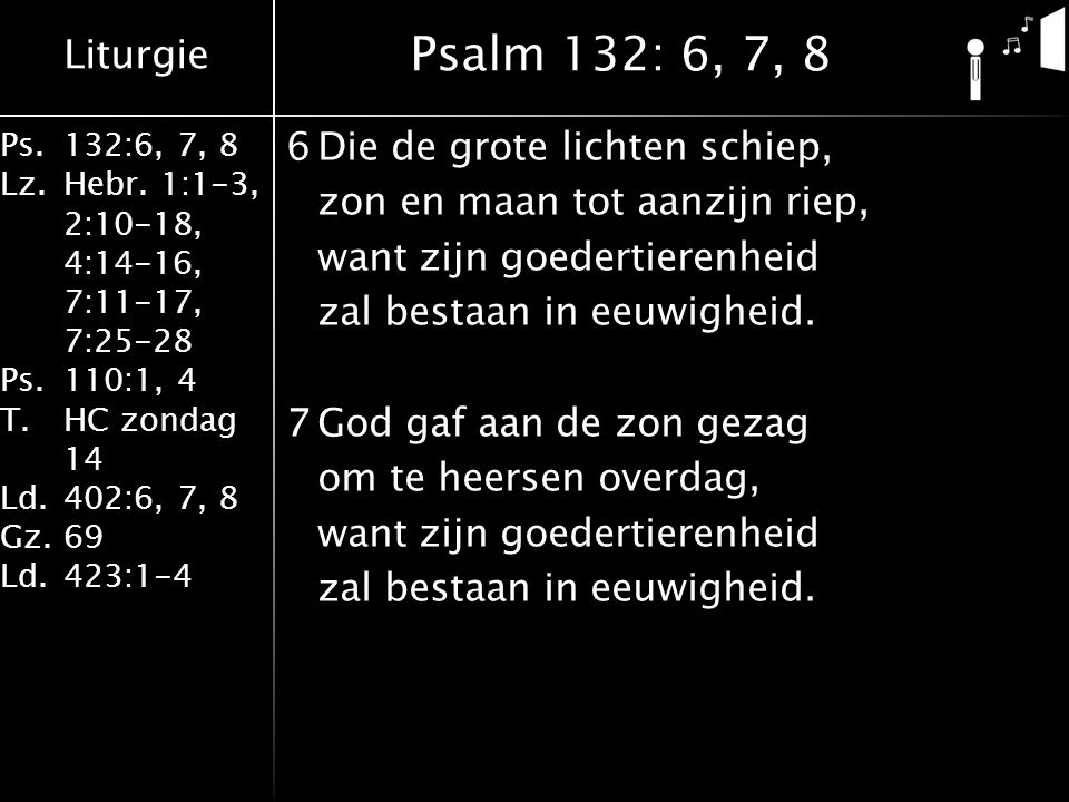 Psalm 132: 6, 7, 8