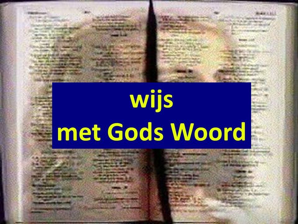 wijs met Gods Woord