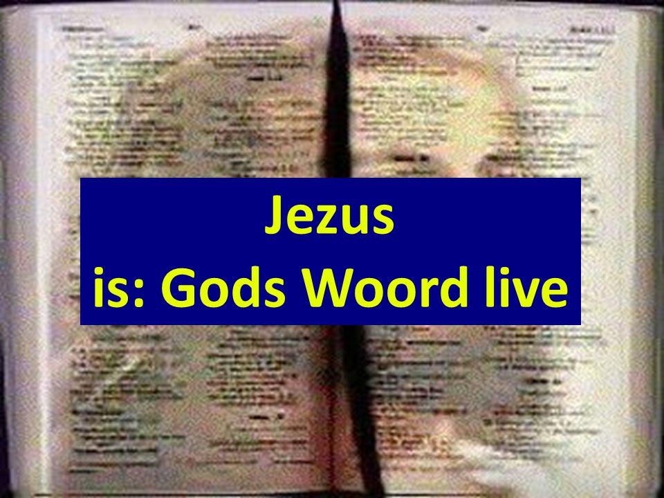 Jezus is: Gods Woord live