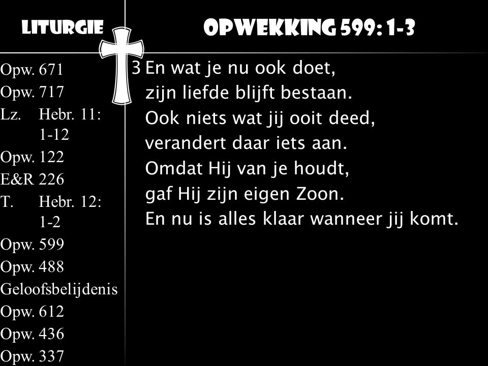 Opwekking 599: 1-3