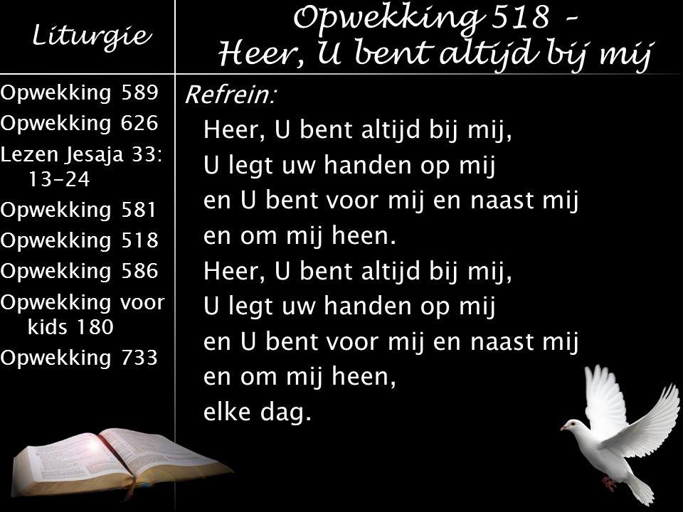 Opwekking 518 – Heer, U bent altijd bij mij