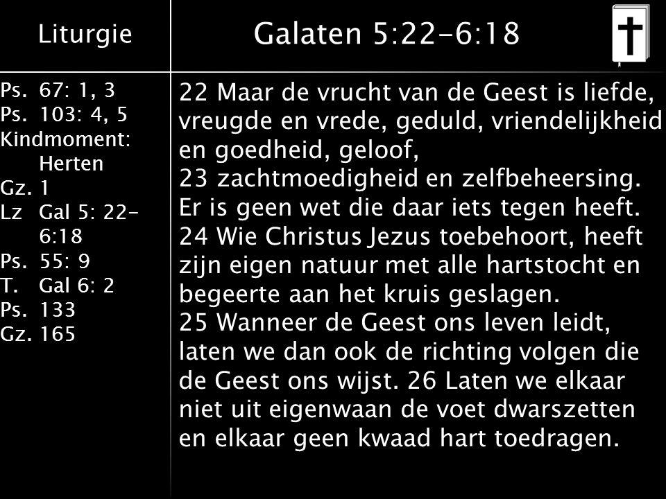 Galaten 5:22-6:18